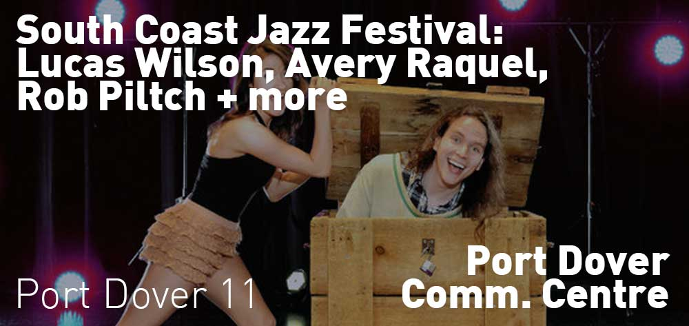 South Coast Jazz Festival | Port Dover Community Centre | August 18th and 19th, 2017