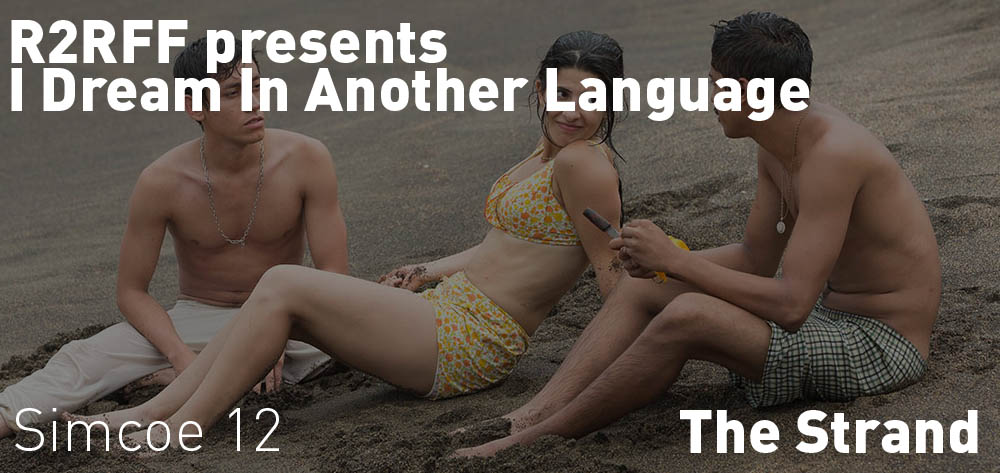 I Dream In Another Language is on at the Strand Theatre on Saturday October 21st at noon!