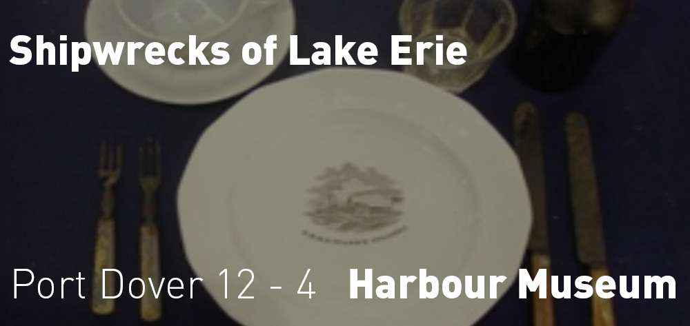 Port Dover Harbour Museum presents Shipwrecks of Lake Erie