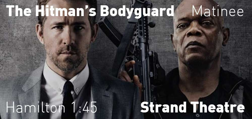 The Hitman's Bodyguard | Strand Theatre | Playing This Friday Aug 18 - August 24, 2017