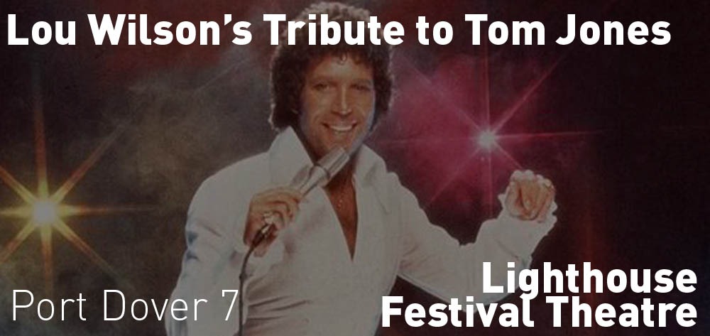 Lou Wilson's Tribute to Tom Jones is on Saturday October 21st at 7 PM.
