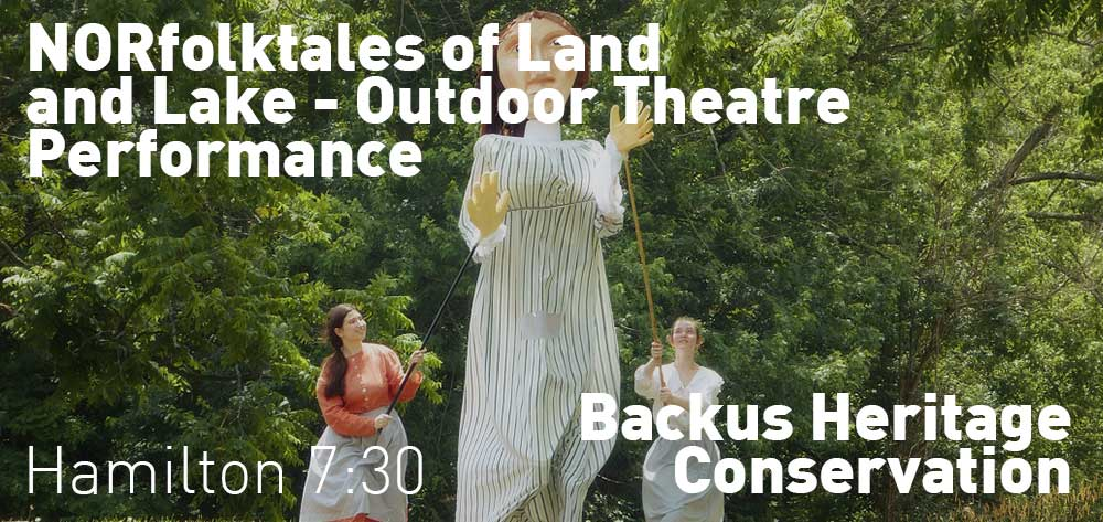 NORfolktales of Land and Lake - Outdoor Theatre Performance. Thursday August 17th - Sunday August 20th @ 7:30pm each day