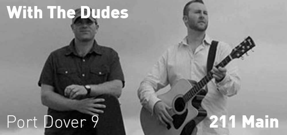 With The Dudes | 211 Main | Saturday August 19th, 2017 | 9pm