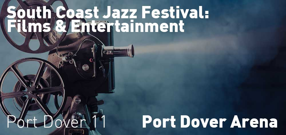 South Coast Jazz Festival | Films & Entertainment | Port Dover Arena | August 18th and 19th, 2017