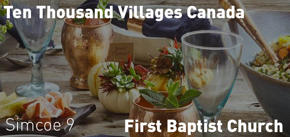 Simcoe Festival Sale for Ten Thousand Villages is on at the First Baptist Church on Friday October 20th and Saturday October 21st beginning at 9 AM!